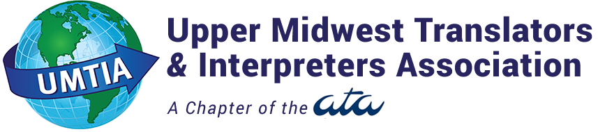 UMTIA: Upper Midwest Translators & Interpreters Association, A Chapter of the ATA